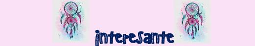 INTERESANTE